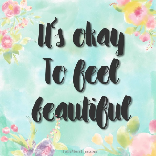It's okay to feel beautiful